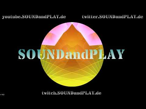 🔴 SOUNDandPLAY on AIR - 18:00Uhr to 24:00 !! all copyright free sounds #004