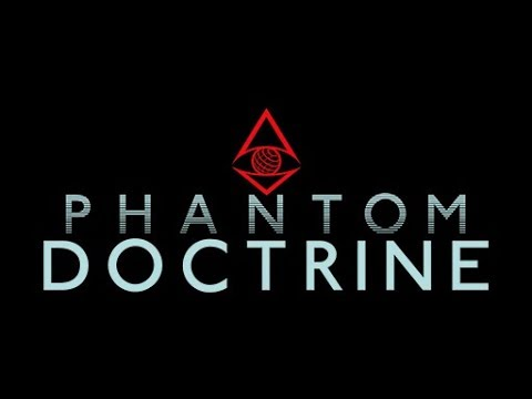 Phantom Doctrine - Turn-Based Tactics meet Global Espionage