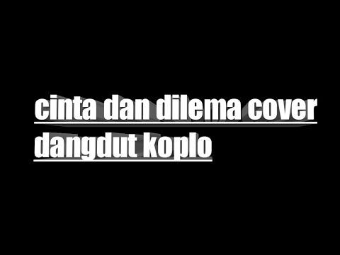 Cinta dan dilema cover koplo #peteng_kamerae