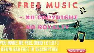 040 You Make Me Feel Good Mp3●Free Music No Copyright And Royalty●Free Audio ♫