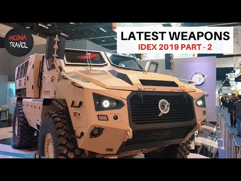 Latest Weapons... IDEX ABUDHABI 2019 PART - 2 , MILITARY EXHIBITION