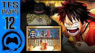 One Piece: Pirate Warriors 3 - 12 - TFS Plays (TeamFourStar)