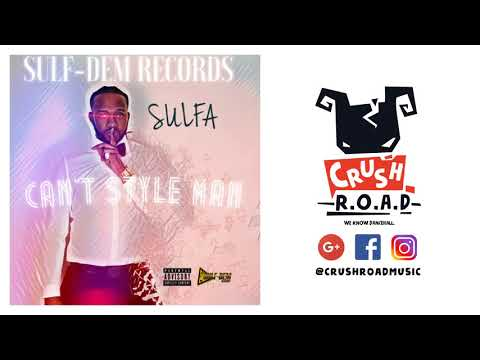 Sulfa - Can't Style Man (Vershon Diss) October 2017