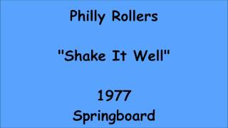 Philly Rollers - Shake It Well - 1977