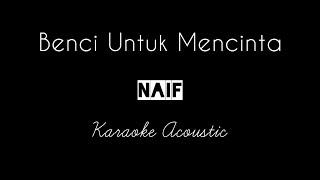 Download Naif - Benci Untuk Mencinta | Karaoke Acoustic & Lyrics