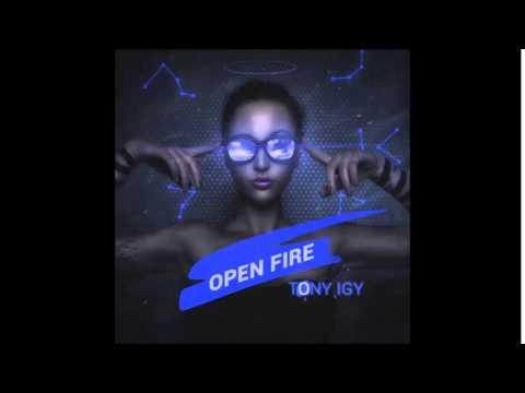 Tony Igy - Open Fire