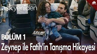 Zeynep ile Fatih'in tanışma hikayesi - Aşk Yeniden 1. Bölüm