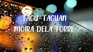 Tagu -Taguan - Moira Dela Torre   Music Lyric Video