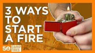 Always Have 3 Ways To Start A Fire