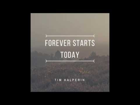 Tim Halperin - Forever Starts Today (Official Audio)
