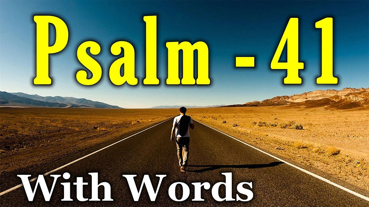 Psalm 41 - Blessed is He who Considers the Poor. (With words - KJV) -  YouTube