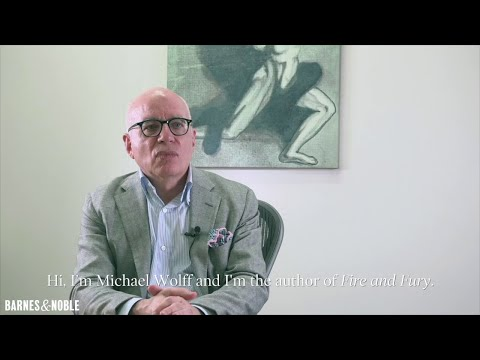 Michael Wolff on FIRE AND FURY