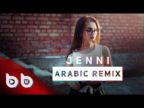 Arabic Remix - Jenni ( Burak Balkan & Sözer Sepetci Remix ) #ArabicKings