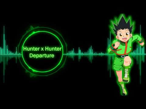 Hunter x Hunter Depature Nightcore Version