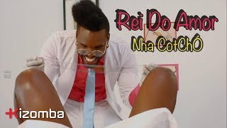Rei do Amor - Nha Cotchó   Official Video