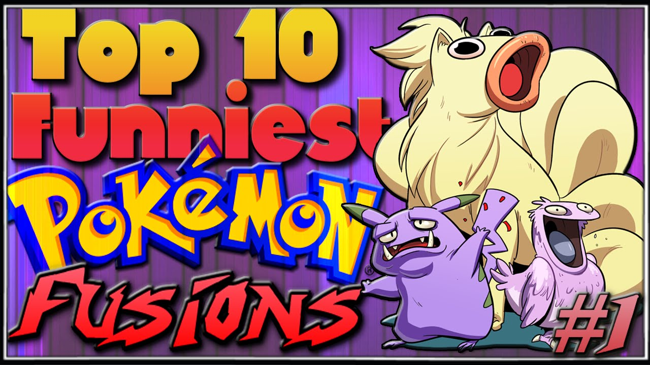 Top 10 Funniest Pokémon Fusions [Ep.1]