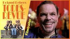 Roland Rebers Todesrevue - Filmtrailer DVD/BD/online-Start 27.3.2020