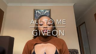 All to Me - Giveon (cover)