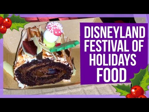 NEW Disneyland Holiday Food - Festival of the Holidays 2018!