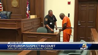 Voyeurism suspect caught on camera appears in court