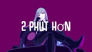 Phao - 2 Phut Hon (KAIZ Remix) Lyrics ENGLISH | TikTok Vietnamese Music 2021