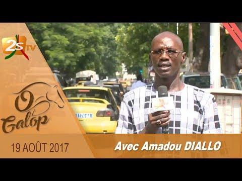 O GALOP DU 19 AOÛT 2017 AVEC AMADOU DIALLO
