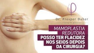 Os seios podem voltar a ficar flácidos após uma Mamoplastia ou Mastopexia?