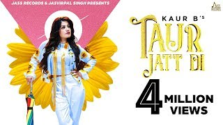 Taur Jatt Di | ( Full HD)| Kaur B | Mixsingh | New Punjabi Songs 2019 | Latest Punjabi Songs 2019