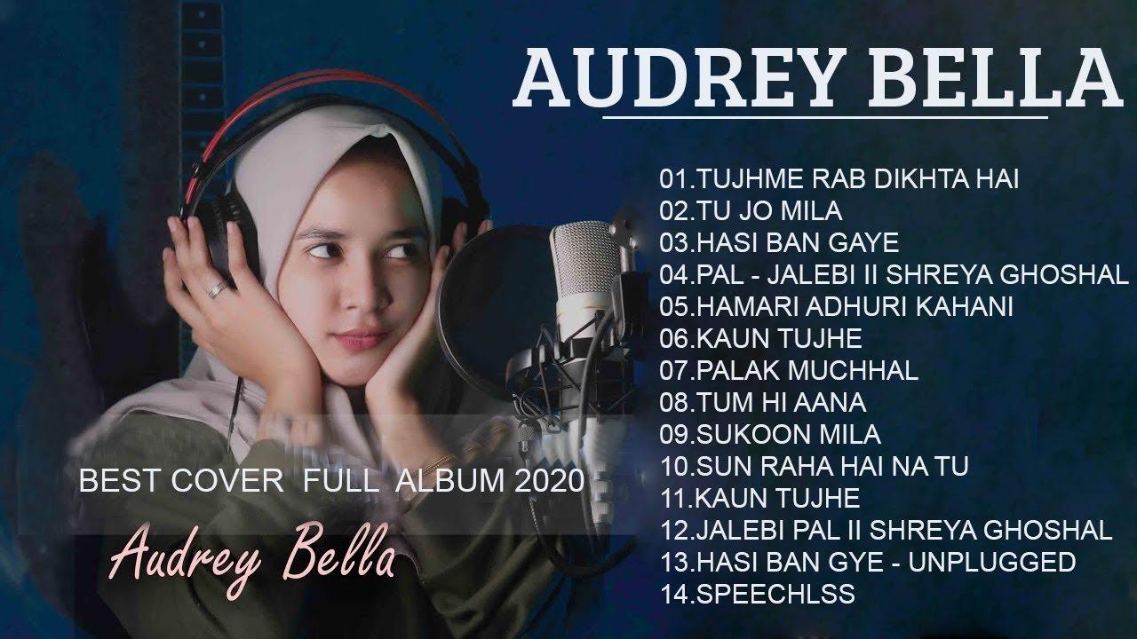 Download Audrey Bella cover greatest hits full album 2020 - Best Lagu India Enak di Dengar 2020