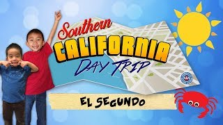 Top 3 Things to do in El Segundo (AAA SoCal Day Trip): Traveling with Kids