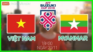 Việt Nam vs Myanmar - AFF Cup 2018 - Phỏng Vấn NHM Giữa Trận Đấu