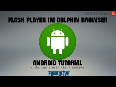 Flash Player Im Dolphin Browser Aktivieren [ANDROID TUTORIAL] [ROOT]