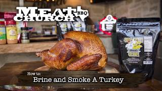 Meat Church : How to Brine and Smoke a Turkey