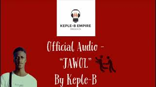 KEPLE B- Jawol (official Audio)