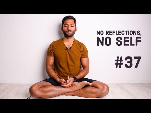 #37. No reflections, no Self | Vigyan Bhairav Tantra