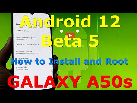 How to Install and Root Android 12 Beta 5 GSI on Samsung Galaxy A50s SM-A507FN