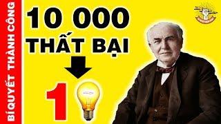 7 Bài Học Đắt Giá Rút Ra Từ 10000 Lần Thất Bại Của Thomas Edison