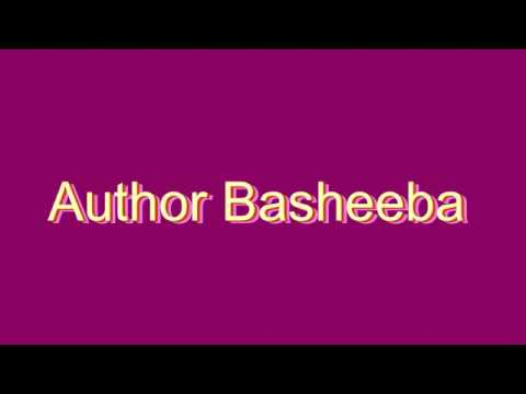 How to Pronounce Author Basheeba