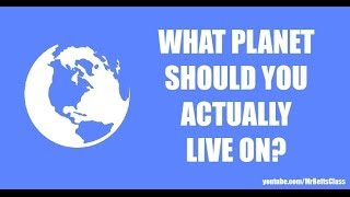 What Planet Should You Actually Live On? Q1 - @MrBettsClass