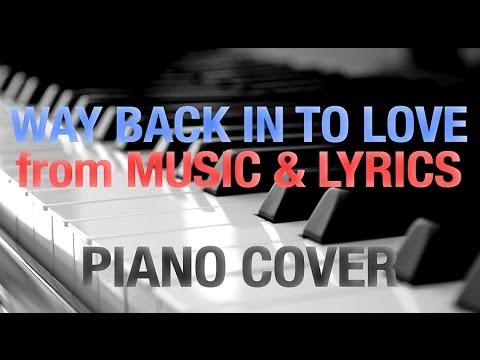 Way Back Into Love On Piano From The Movie Music And Lyrics