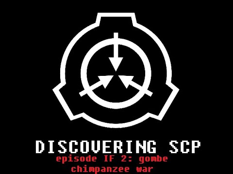 Discovering SCP Episode 58B: Gombe Chimpanzee War