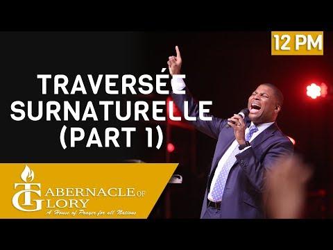 Pasteur Gregory Toussaint   Traversée Surnaturelle Part 1   Tabernacle de Gloire   12 PM