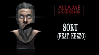 Allame - Soru (feat. Kezzo) (Official Audio)