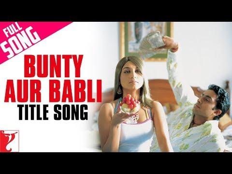 Bunty Aur Babli - Full Title Song | Abhishek Bachchan | Rani Mukerji | Amitabh Bachchan