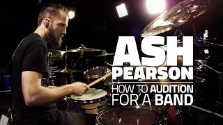 Ash Pearson - How To Audition For A Band (FULL DRUM LESSON)