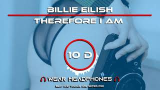 Billie eilish - therefore i am (10d song) [not 8d/9d audio]