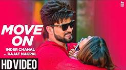 MOVE ON - Inder Chahal ft. Rajat Nagpal   Rana   Latest Punjabi Songs 2019