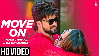 MOVE ON Inder Chahal ft. Rajat Nagpal | Rana | Latest Punjabi Songs 2019