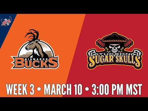 Week 3 | Bismarck Bucks at Tucson Sugar Skulls