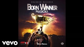 Masicka - Born Winner (Official Audio)